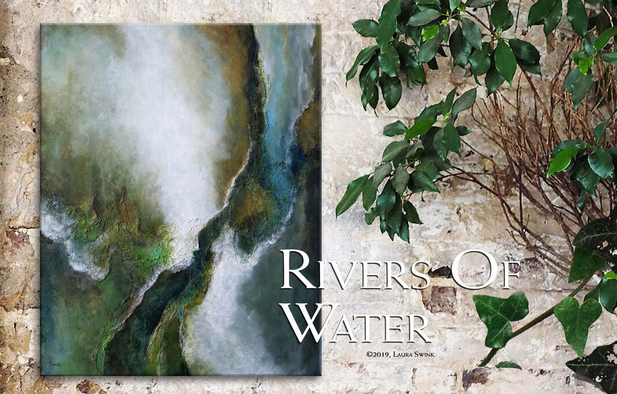 Rivers Of Water, Psalms Abstract Painting by Laura Swink Fine Art